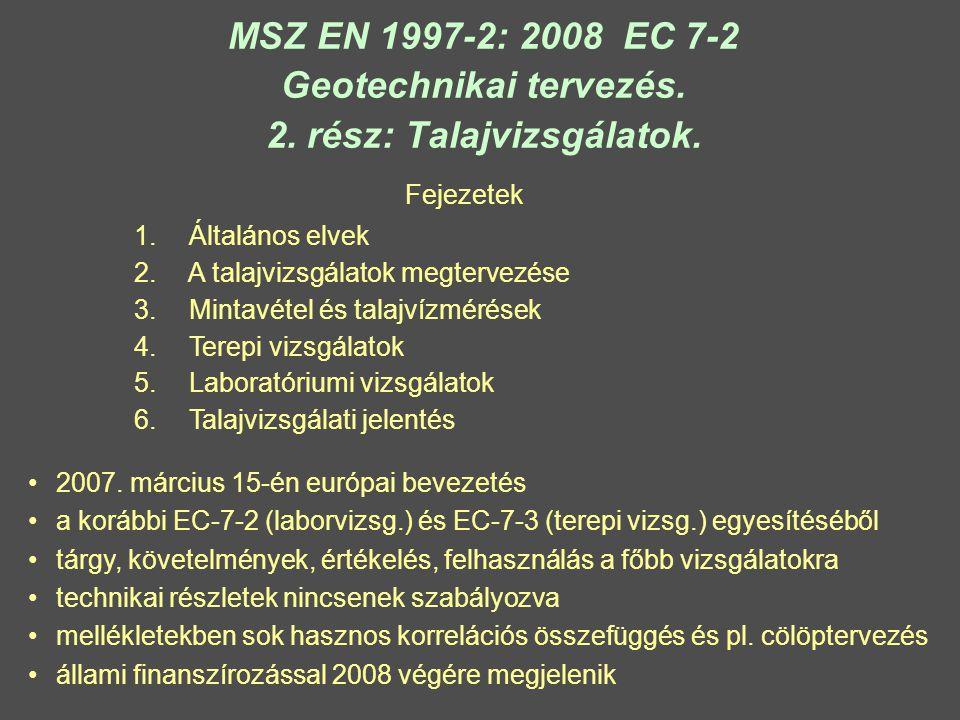 MSZ EN 1997-2: 2008 EC 7-2 Geotechnikai tervezés. 2