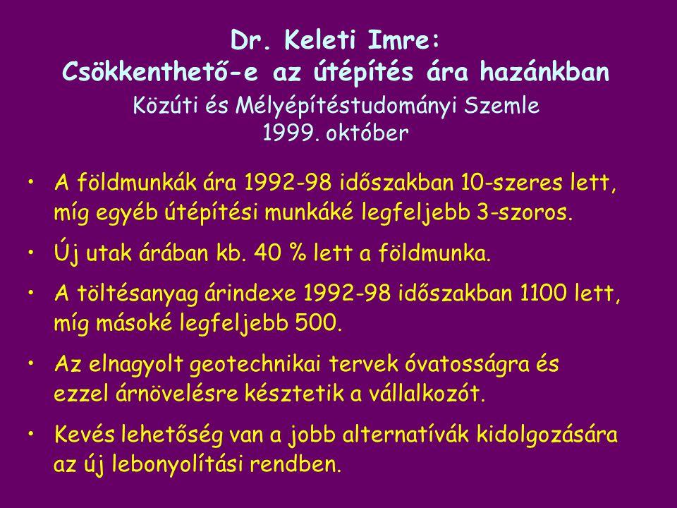 Dr. Keleti Imre: Csökkenthető-e az útépítés ára hazánkban Közúti és Mélyépítéstudományi Szemle 1999. október