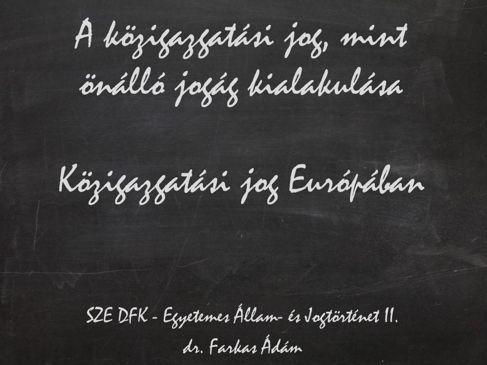 SZE DFK - Egyetemes Állam- és Jogtörténet II. dr. Farkas Ádám