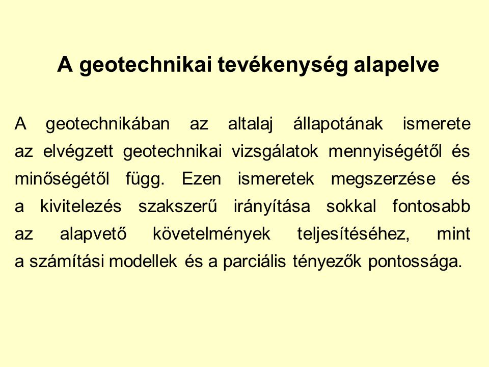 A geotechnikai tevékenység alapelve