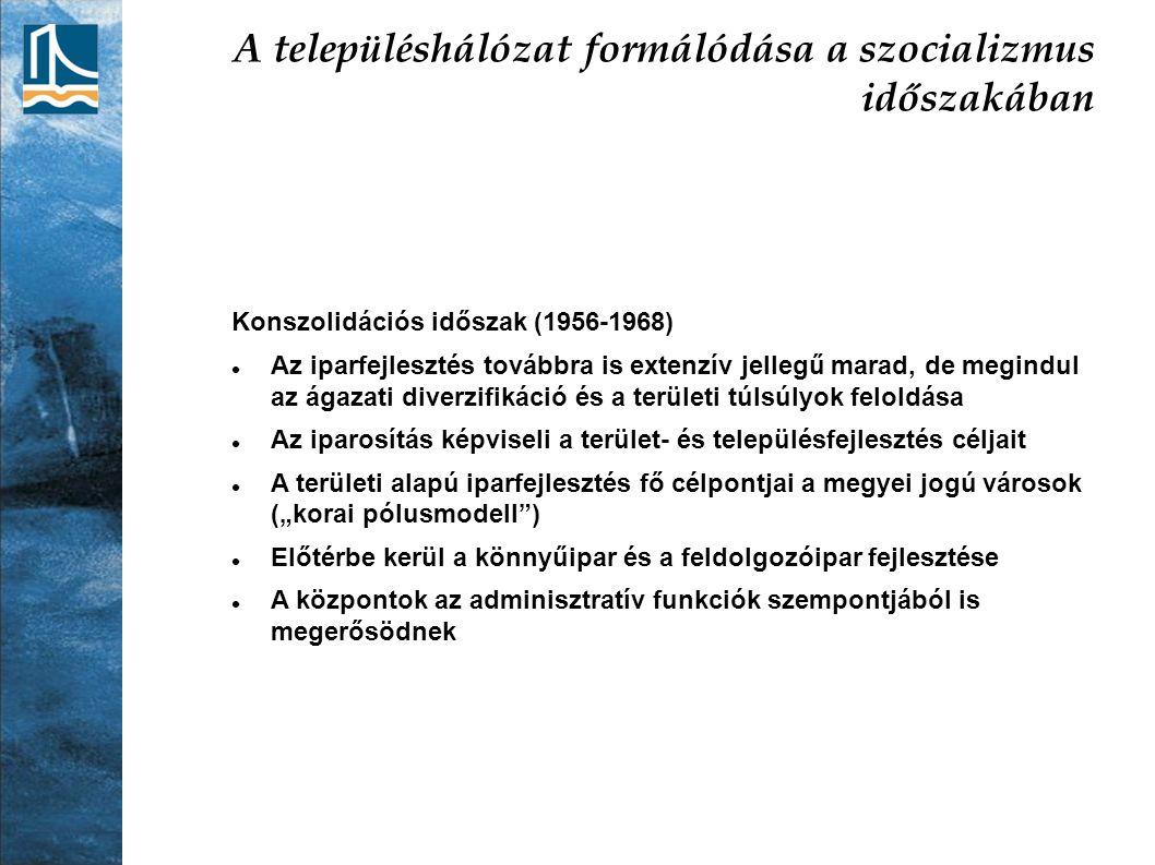 A településhálózat formálódása a szocializmus időszakában