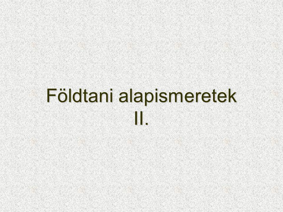 Földtani alapismeretek II.