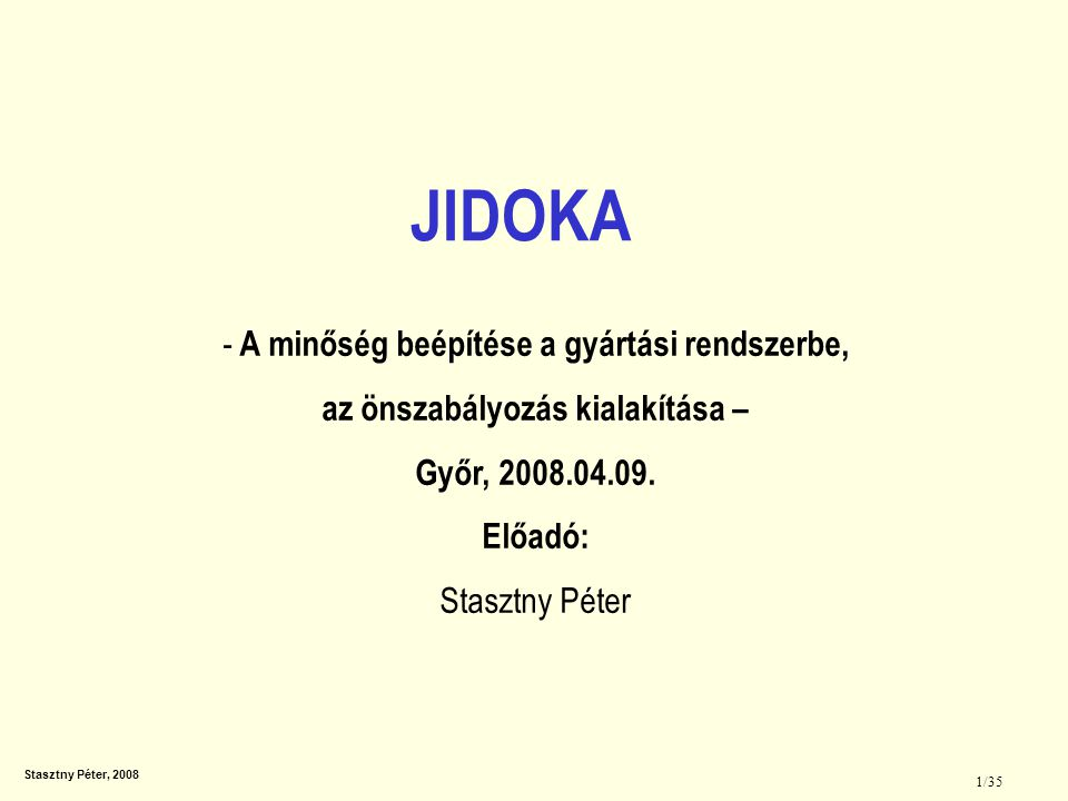 JIDOKA A minőség beépítése a gyártási rendszerbe,