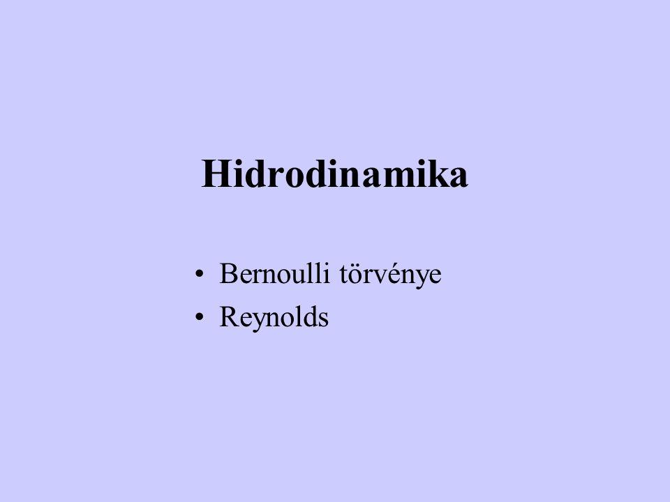 Hidrodinamika Bernoulli törvénye Reynolds