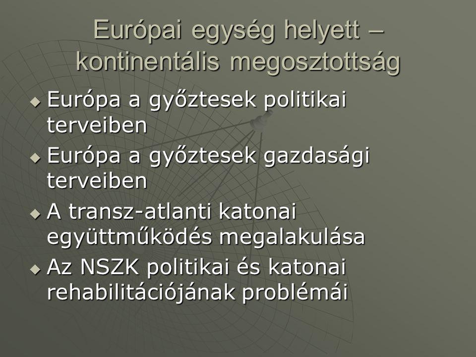 Európai egység helyett – kontinentális megosztottság