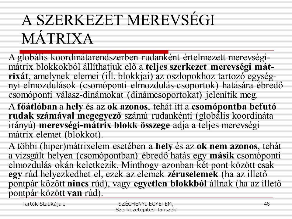 A SZERKEZET MEREVSÉGI MÁTRIXA