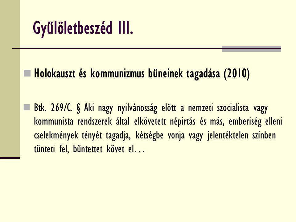 Gyűlöletbeszéd III. Holokauszt és kommunizmus bűneinek tagadása (2010)