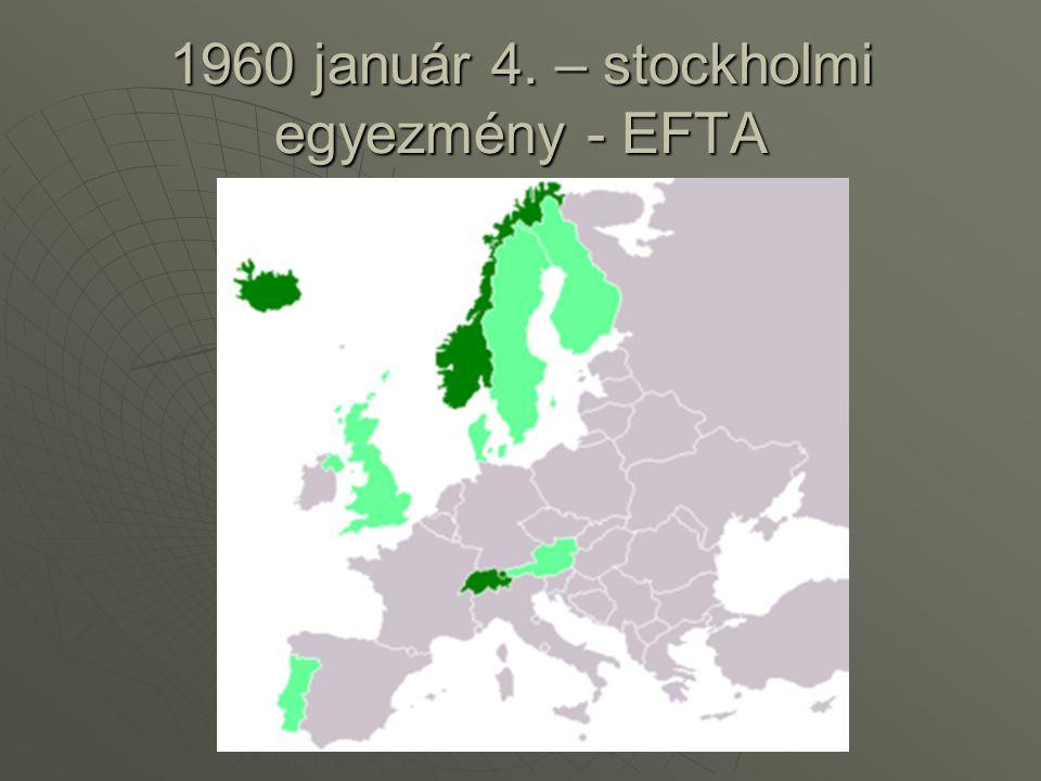 1960 január 4. – stockholmi egyezmény - EFTA