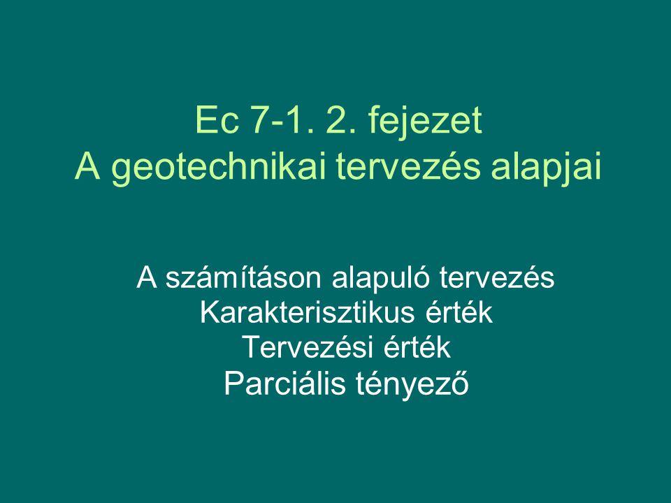 Ec 7-1. 2. fejezet A geotechnikai tervezés alapjai