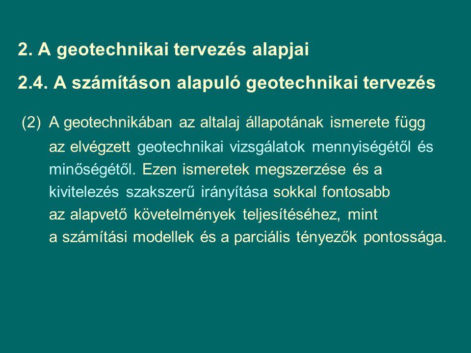 2. A geotechnikai tervezés alapjai 2. 4