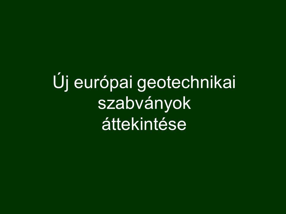 Új európai geotechnikai szabványok áttekintése