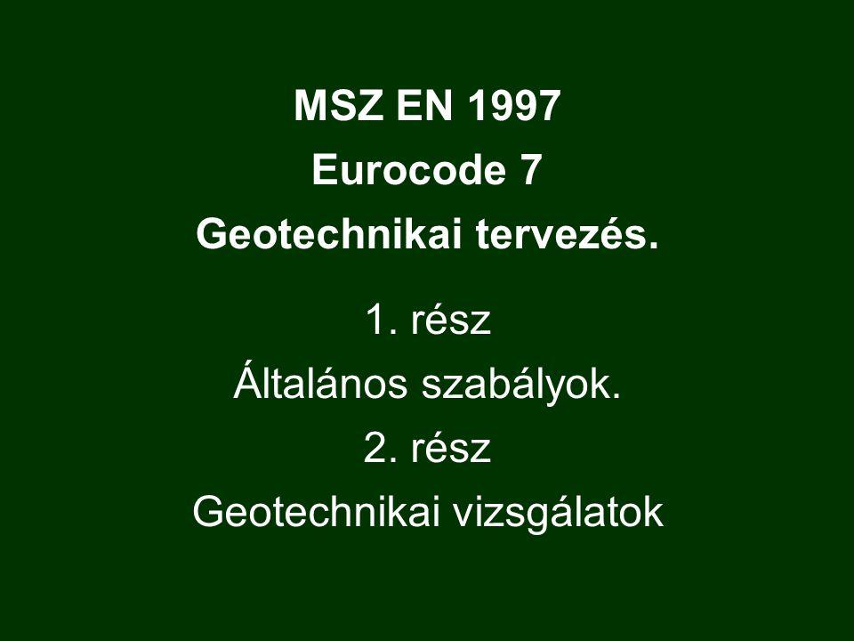 MSZ EN 1997 Eurocode 7 Geotechnikai tervezés. 1