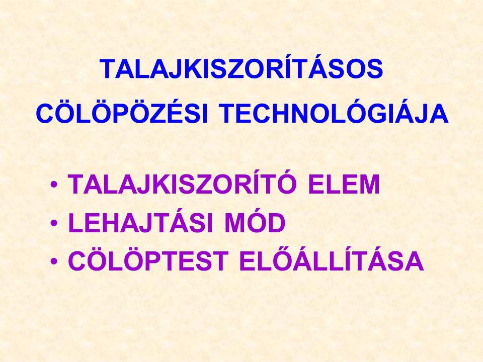 TALAJKISZORÍTÁSOS CÖLÖPÖZÉSI TECHNOLÓGIÁJA