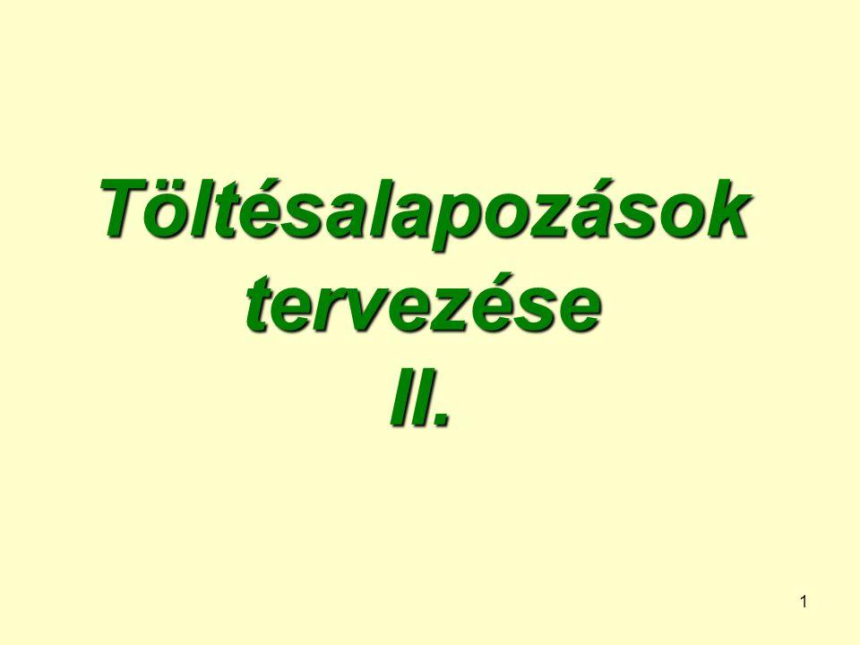 Töltésalapozások tervezése II.