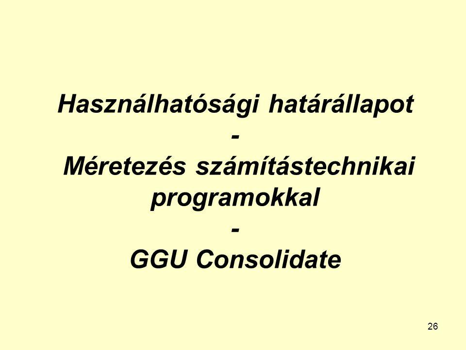 Használhatósági határállapot - Méretezés számítástechnikai programokkal - GGU Consolidate
