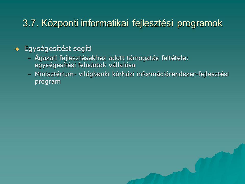 3.7. Központi informatikai fejlesztési programok