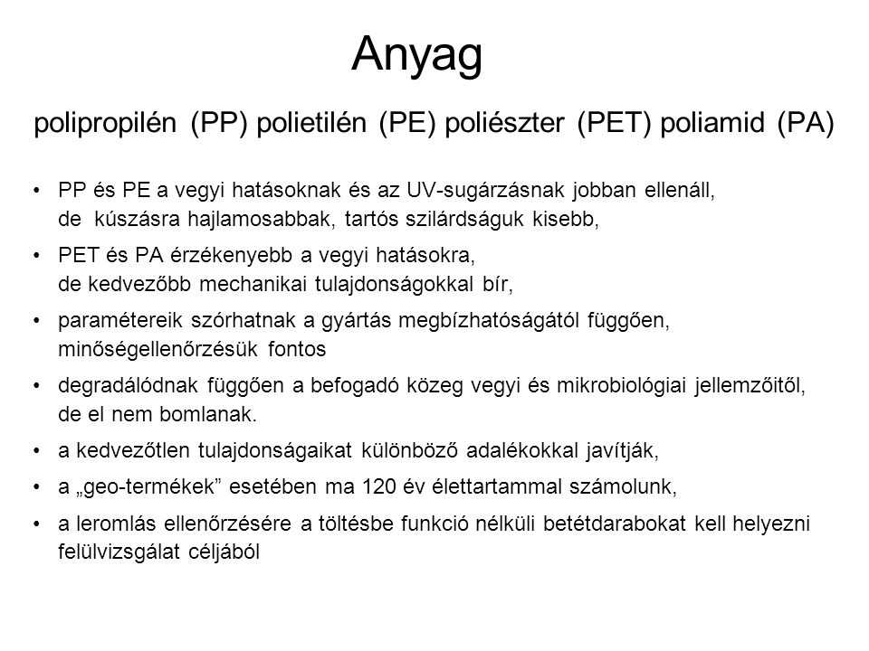 polipropilén (PP) polietilén (PE) poliészter (PET) poliamid (PA)