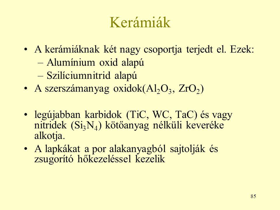 Kerámiák A kerámiáknak két nagy csoportja terjedt el. Ezek: