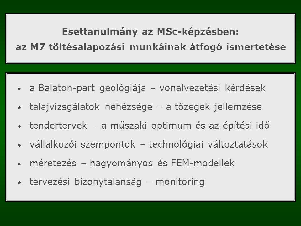 Esettanulmány az MSc-képzésben: az M7 töltésalapozási munkáinak átfogó ismertetése