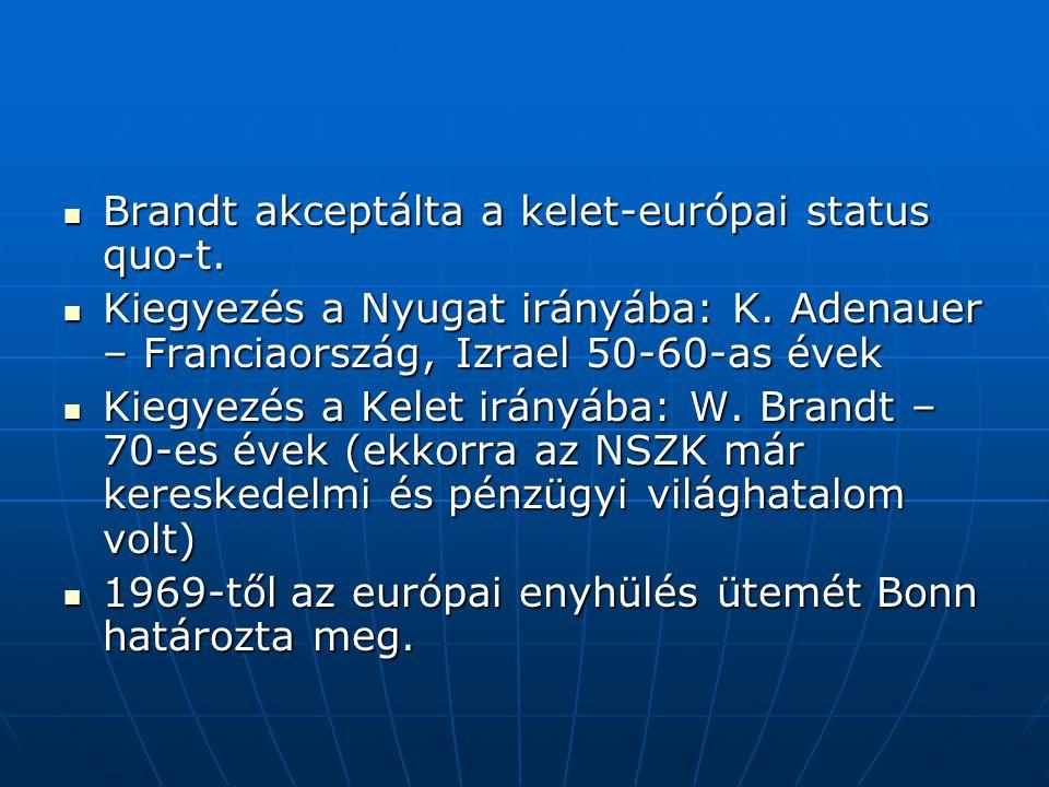 Brandt akceptálta a kelet-európai status quo-t.