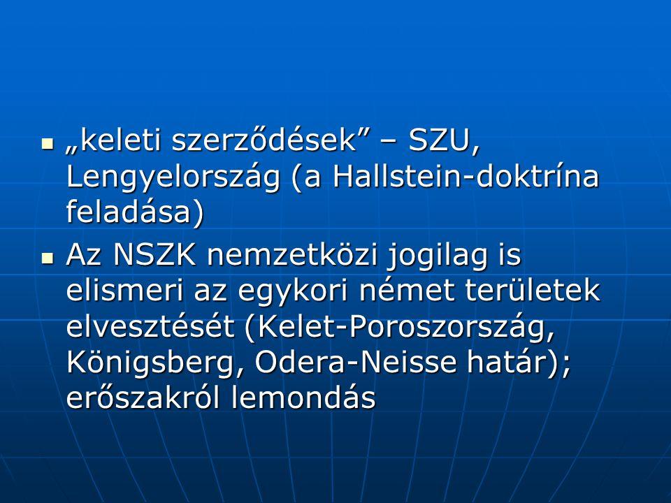 """""""keleti szerződések – SZU, Lengyelország (a Hallstein-doktrína feladása)"""