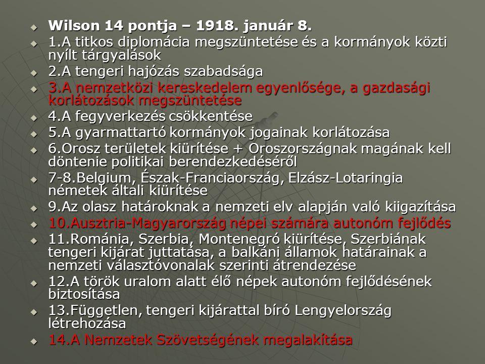 Wilson 14 pontja – 1918. január 8. 1.A titkos diplomácia megszüntetése és a kormányok közti nyílt tárgyalások.