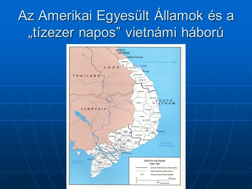 """Az Amerikai Egyesült Államok és a """"tízezer napos vietnámi háború"""