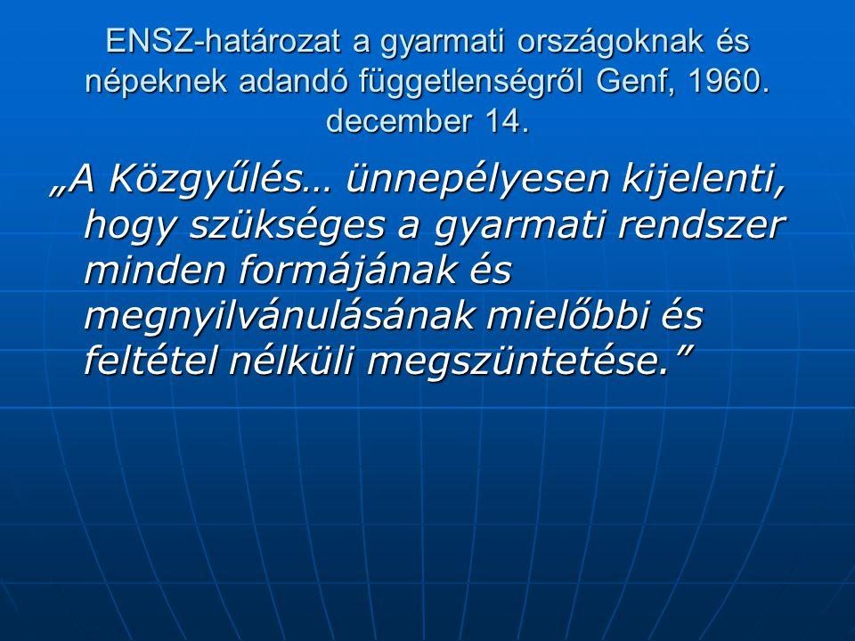 ENSZ-határozat a gyarmati országoknak és népeknek adandó függetlenségről Genf, 1960. december 14.