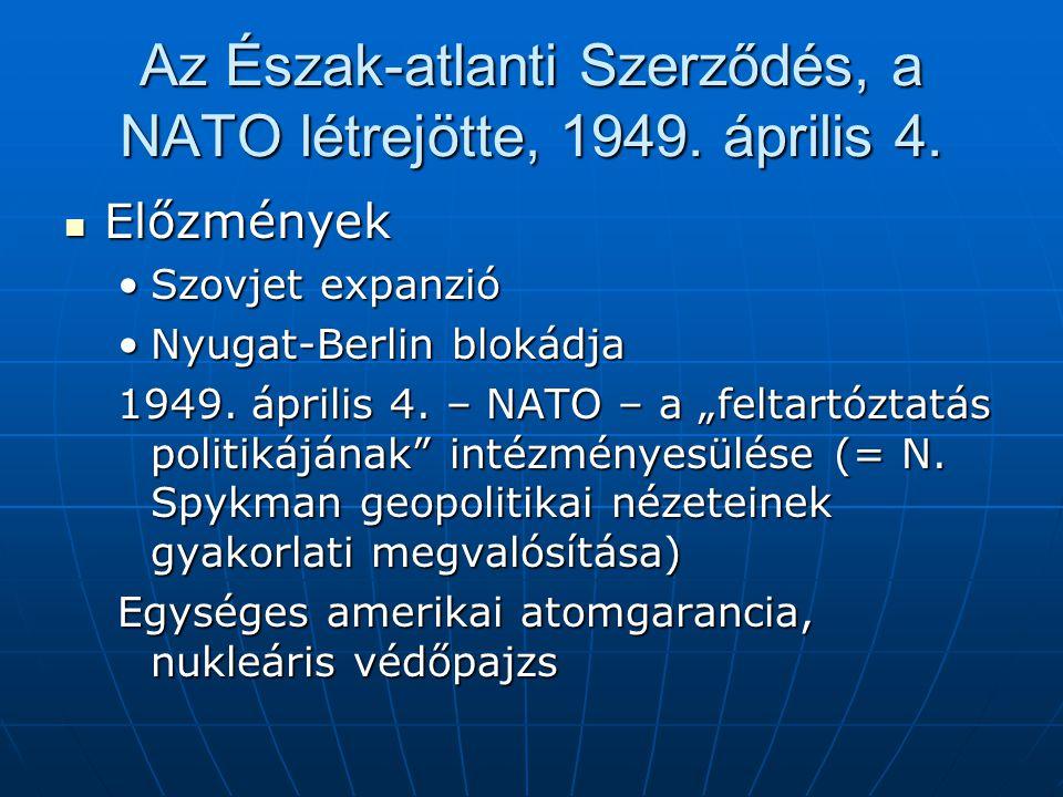 Az Észak-atlanti Szerződés, a NATO létrejötte, 1949. április 4.
