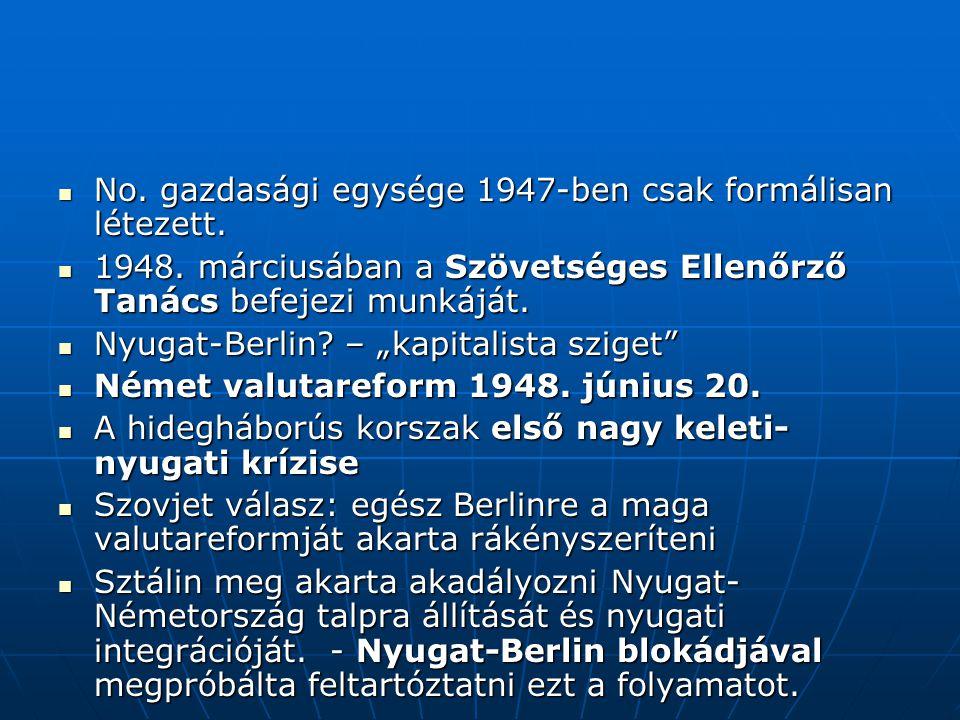 No. gazdasági egysége 1947-ben csak formálisan létezett.