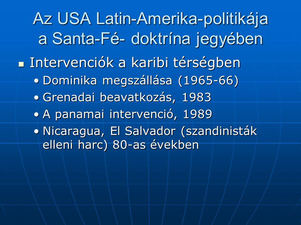 Az USA Latin-Amerika-politikája a Santa-Fé- doktrína jegyében