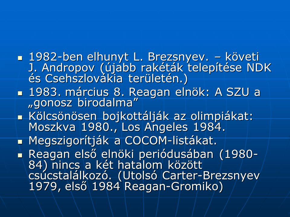 1982-ben elhunyt L. Brezsnyev. – követi J