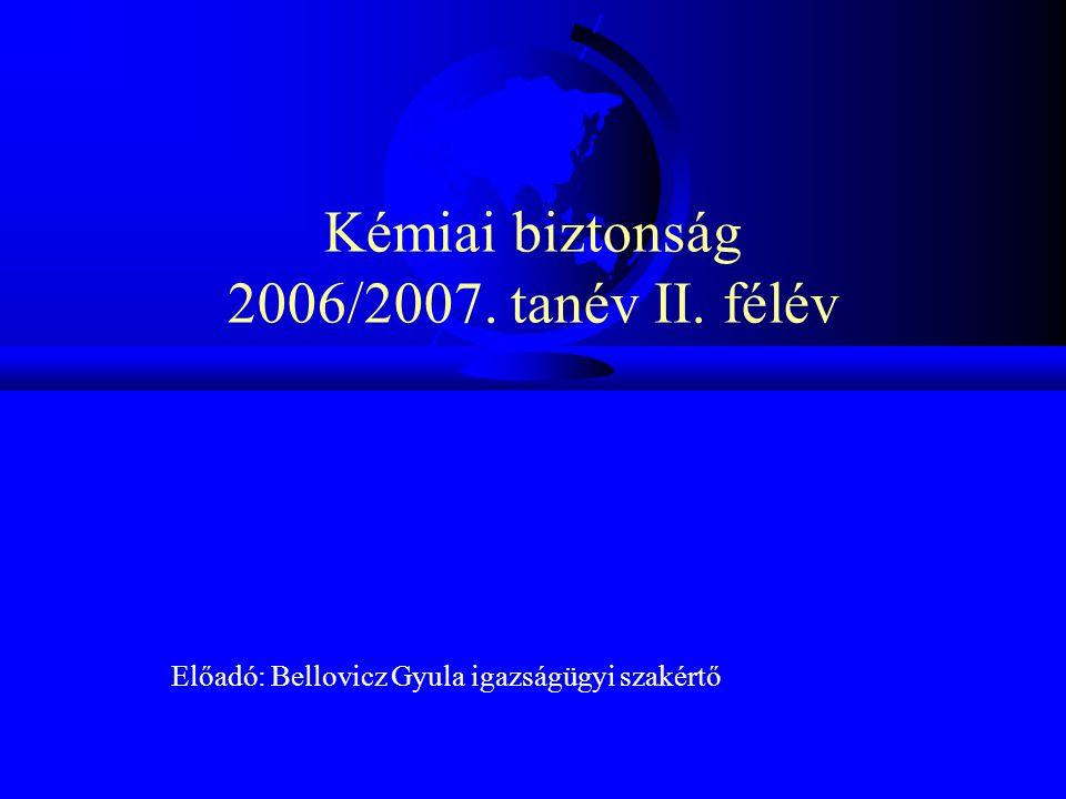 Kémiai biztonság 2006/2007. tanév II. félév