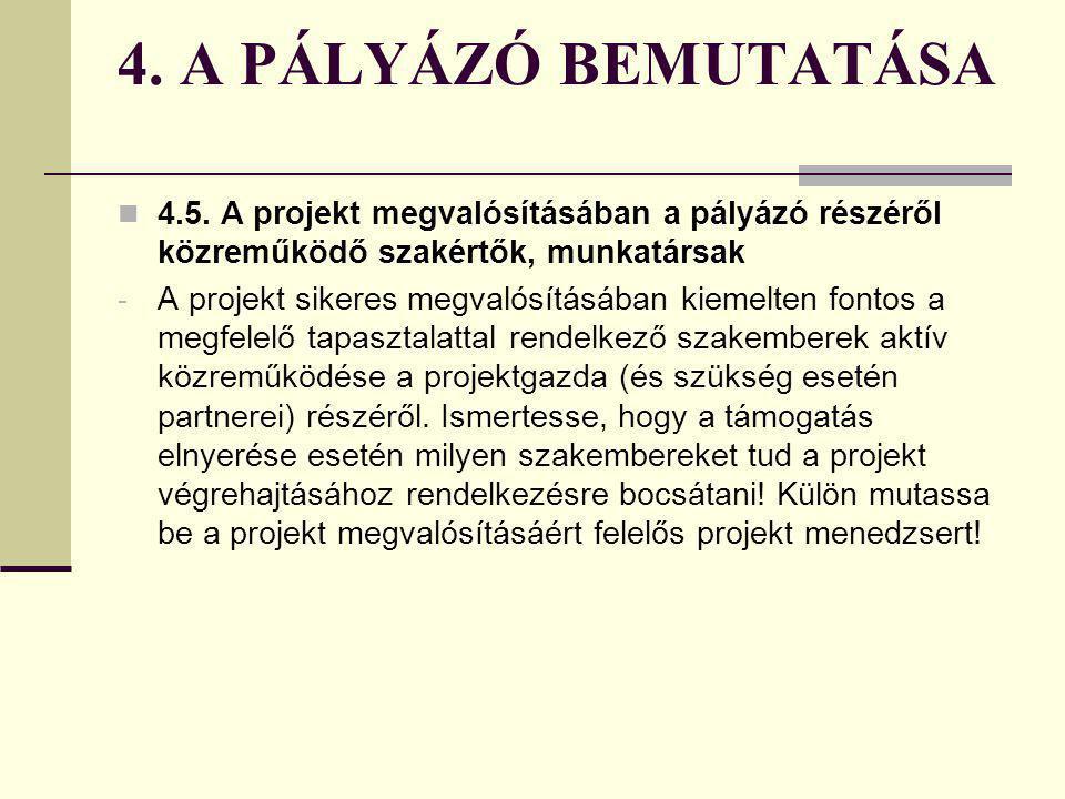 4. A PÁLYÁZÓ BEMUTATÁSA 4.5. A projekt megvalósításában a pályázó részéről közreműködő szakértők, munkatársak.