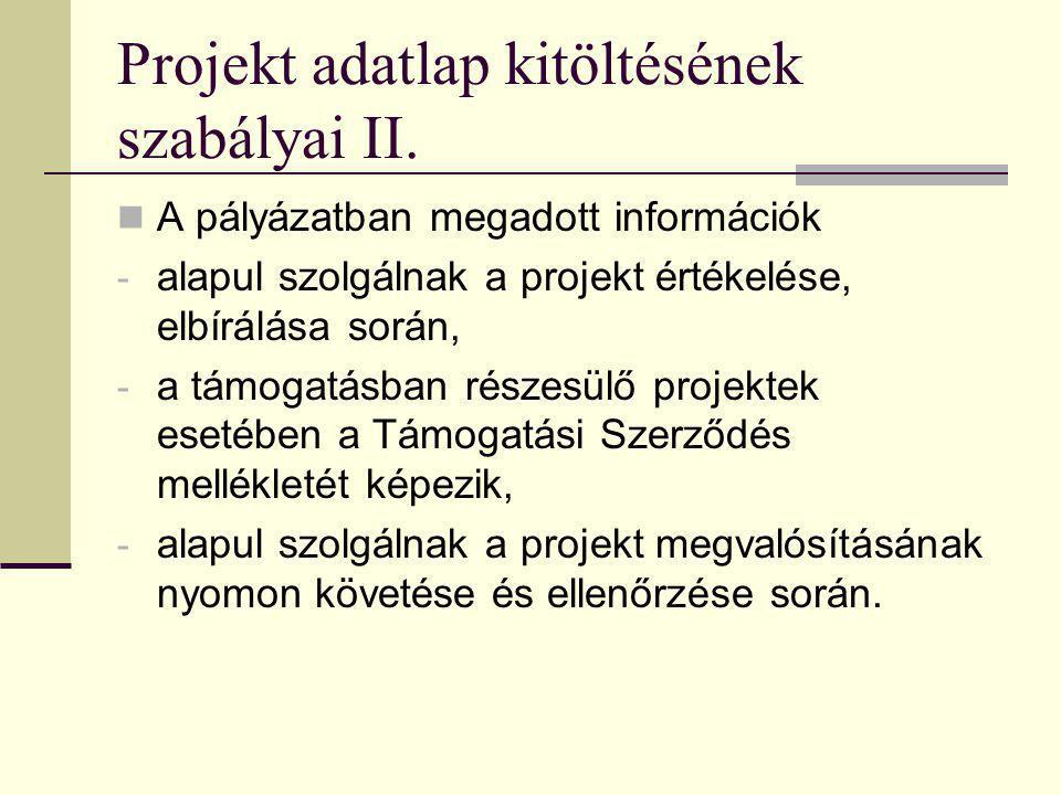 Projekt adatlap kitöltésének szabályai II.