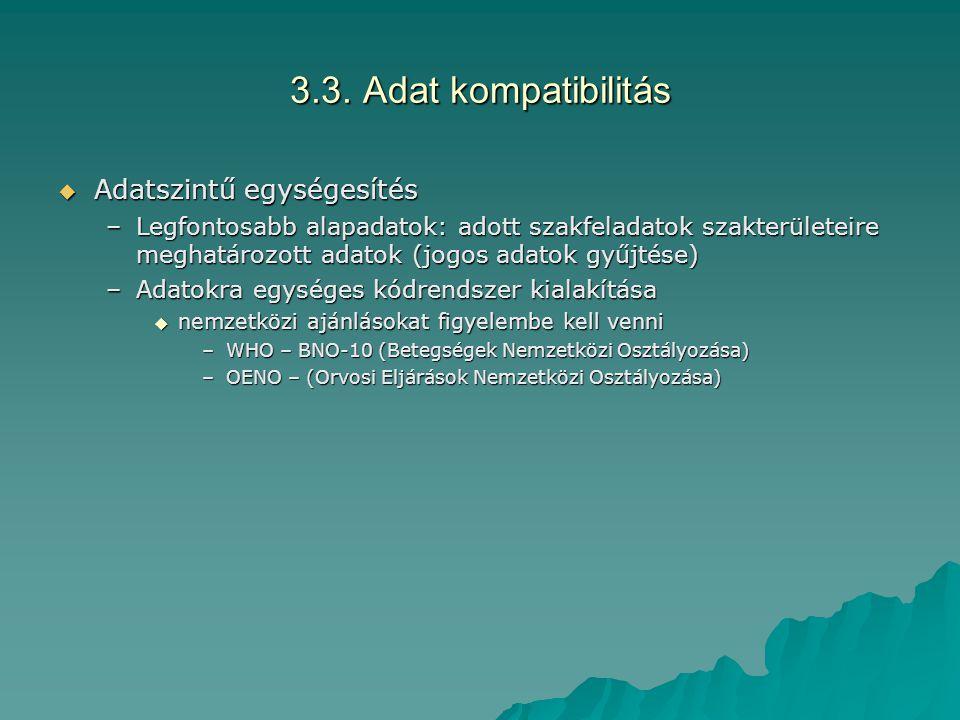3.3. Adat kompatibilitás Adatszintű egységesítés