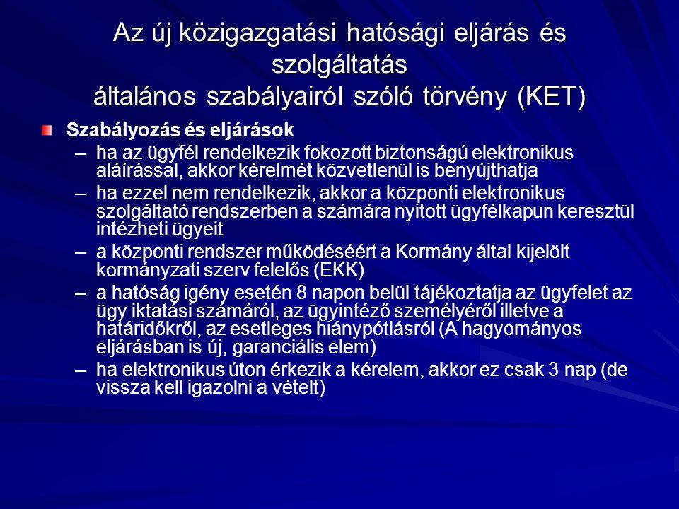 Az új közigazgatási hatósági eljárás és szolgáltatás általános szabályairól szóló törvény (KET)
