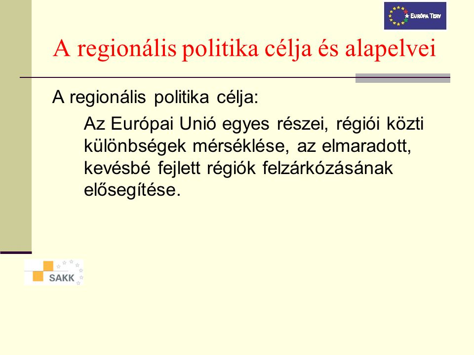 A regionális politika célja és alapelvei