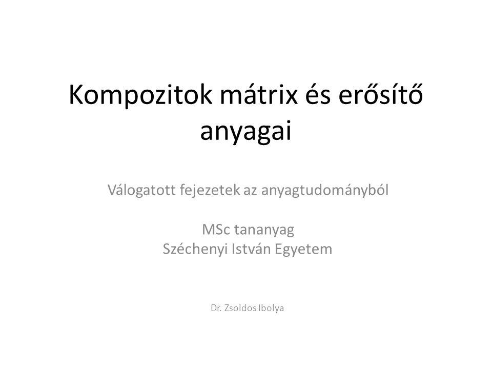Kompozitok mátrix és erősítő anyagai