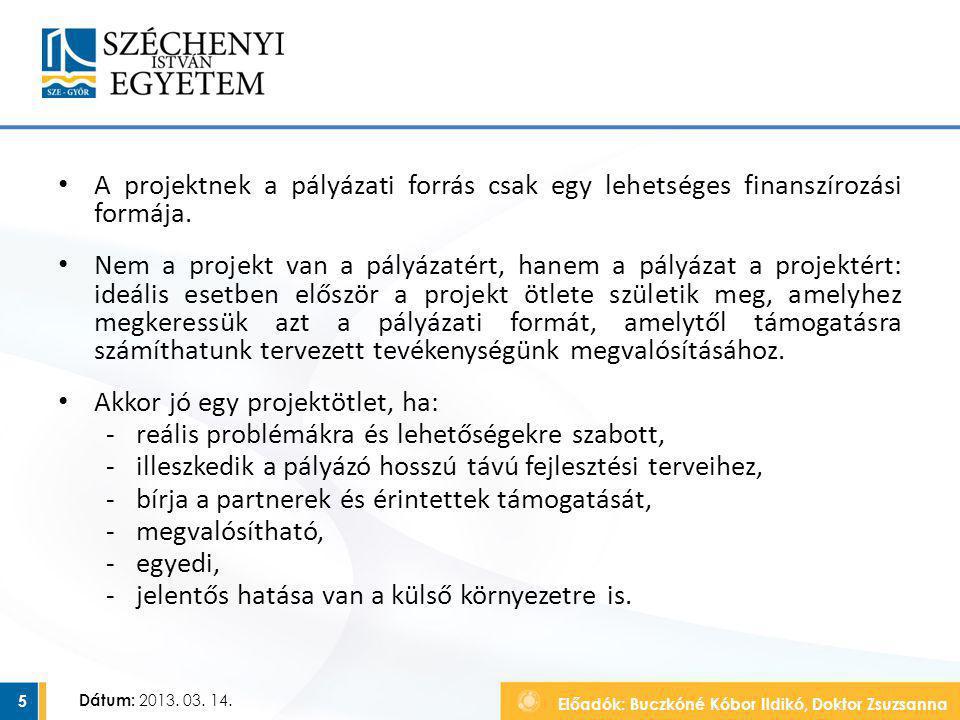 A projektnek a pályázati forrás csak egy lehetséges finanszírozási formája.