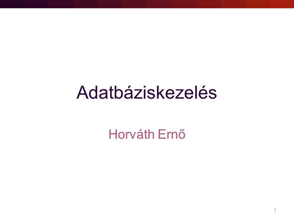Adatbáziskezelés Horváth Ernő