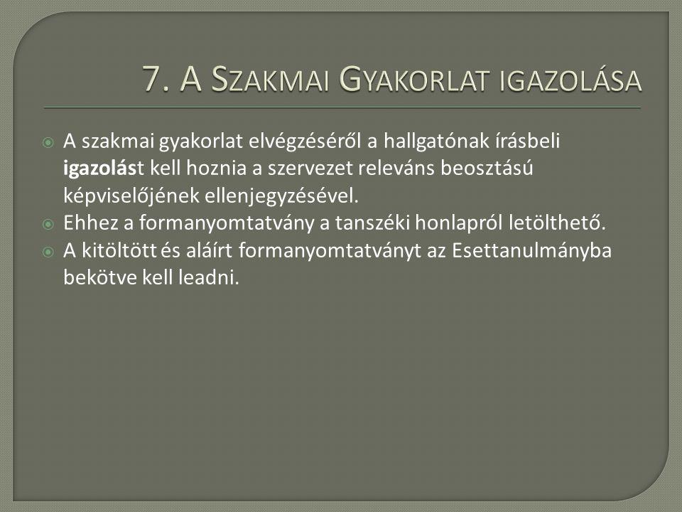 7. A Szakmai Gyakorlat igazolása