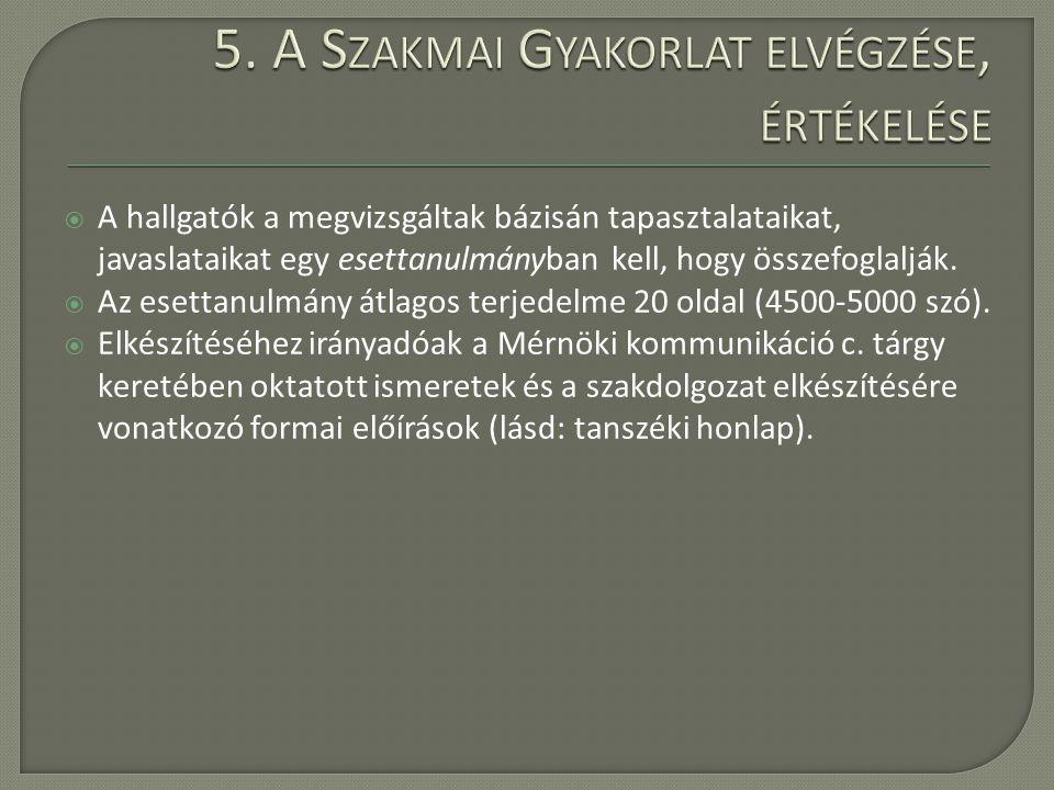 5. A Szakmai Gyakorlat elvégzése, értékelése