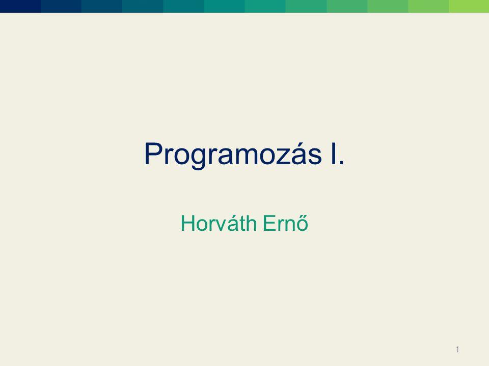 Programozás I. Horváth Ernő