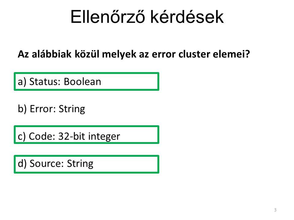 Ellenőrző kérdések Az alábbiak közül melyek az error cluster elemei