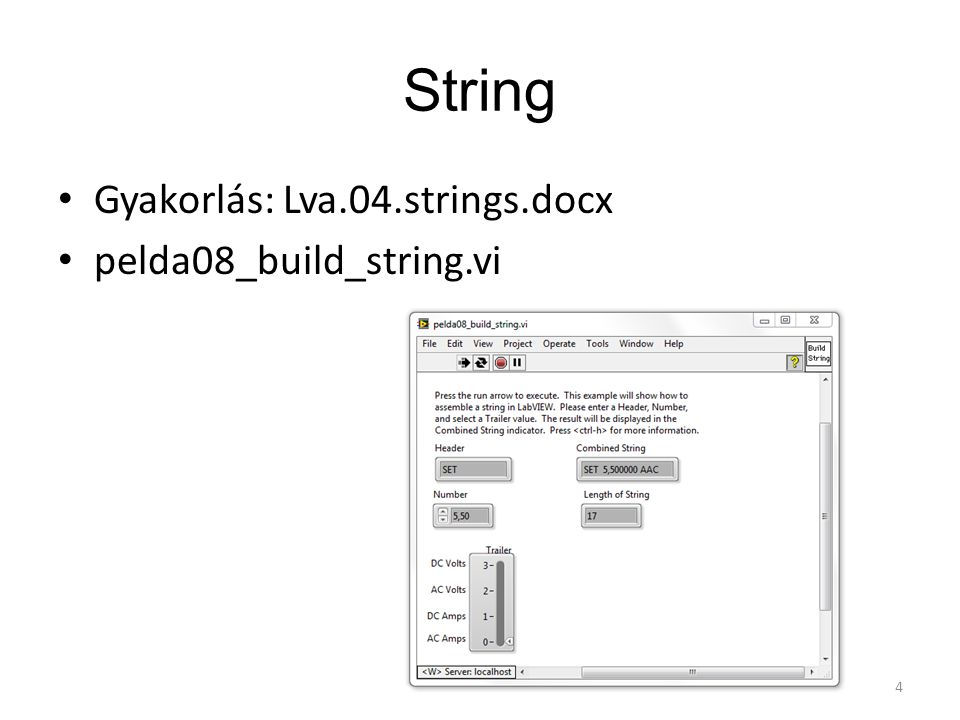 String Gyakorlás: Lva.04.strings.docx pelda08_build_string.vi