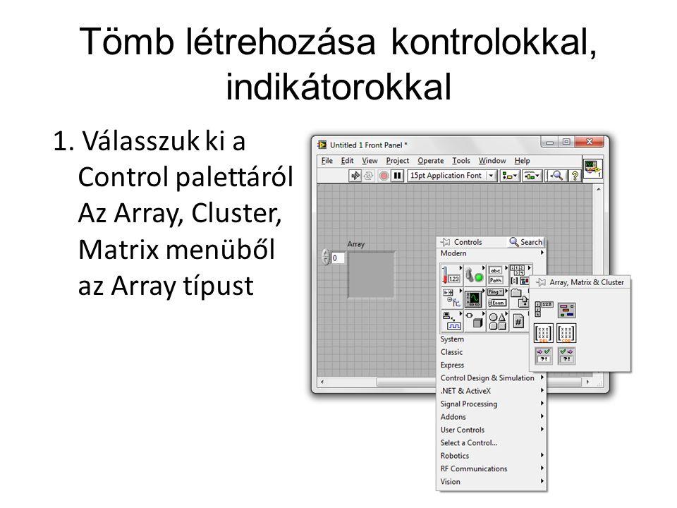 Tömb létrehozása kontrolokkal, indikátorokkal