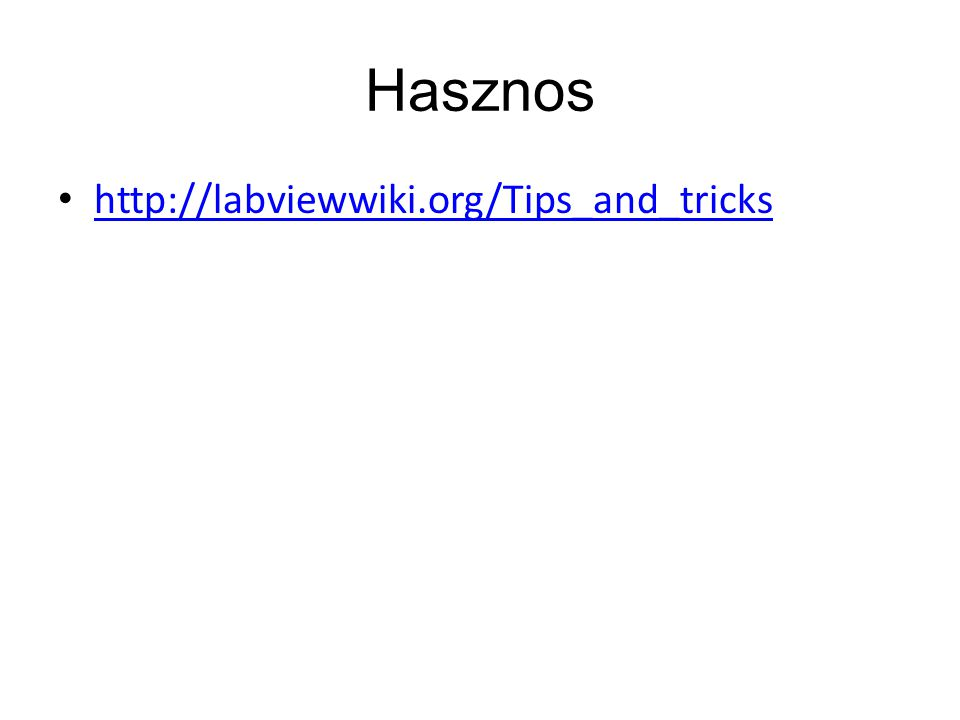 Hasznos http://labviewwiki.org/Tips_and_tricks