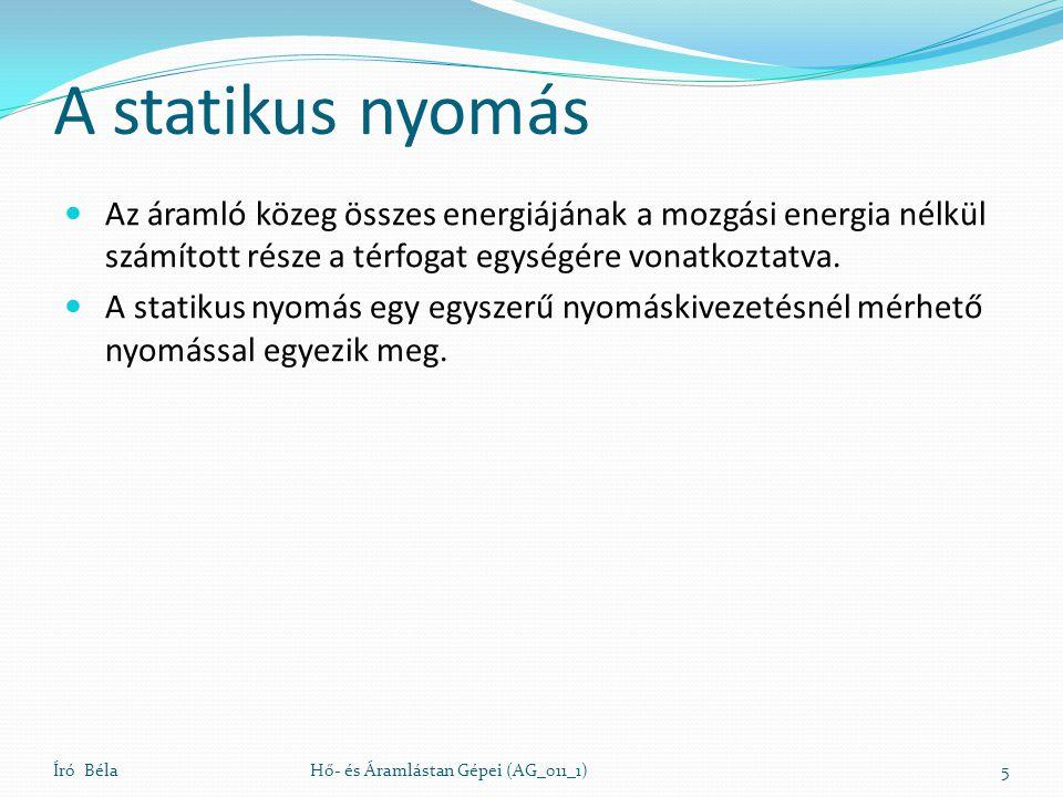 A statikus nyomás Az áramló közeg összes energiájának a mozgási energia nélkül számított része a térfogat egységére vonatkoztatva.