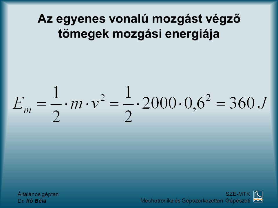Az egyenes vonalú mozgást végző tömegek mozgási energiája